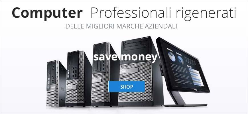 Computer rigenerati professionali aziendali a costi contenuti